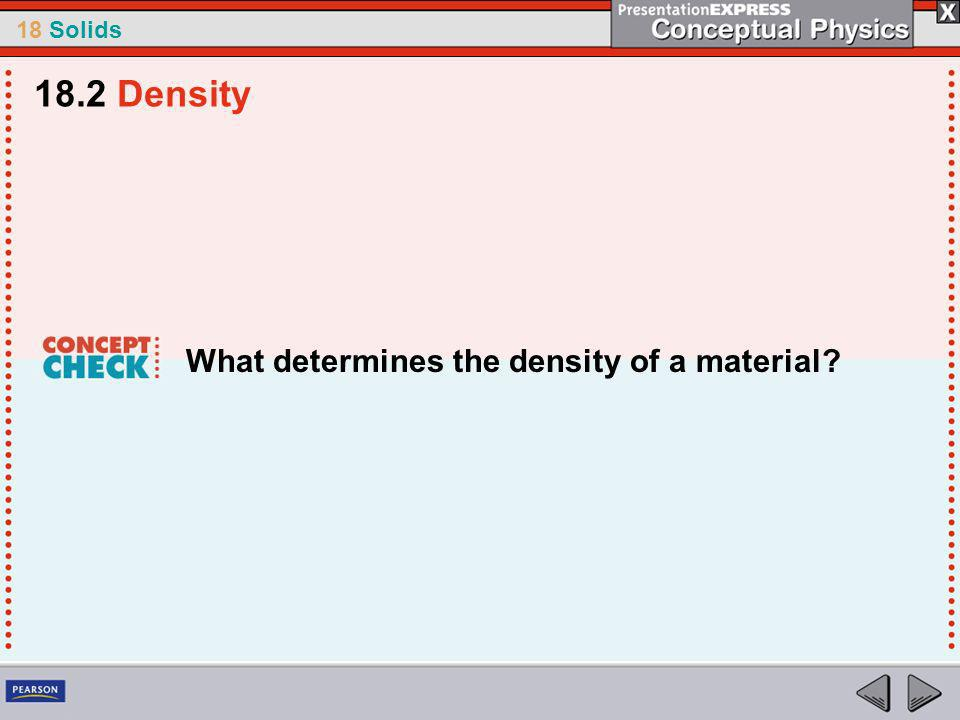 18.2 Density What determines the density of a material