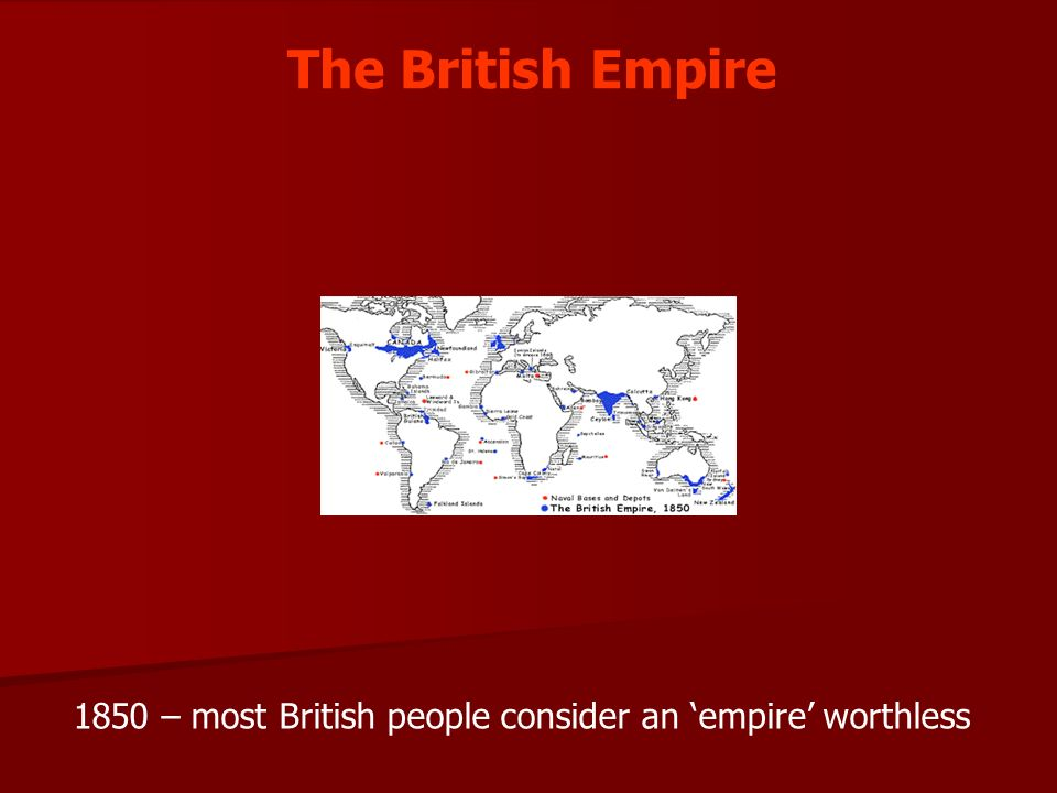 The British Empire 1850 – most British people consider an 'empire' worthless