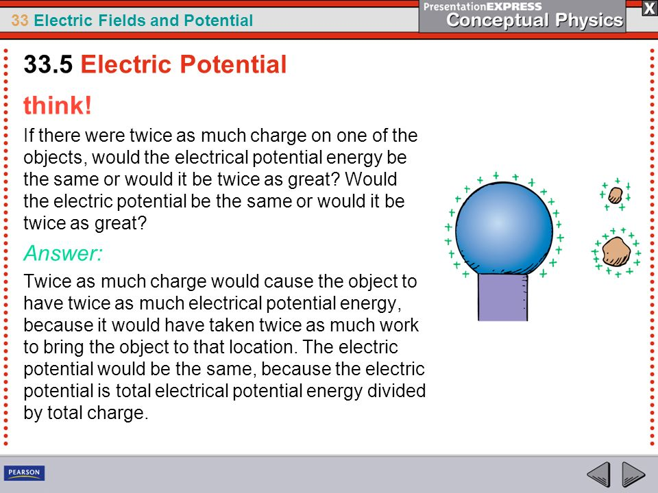 33.5 Electric Potential think! Answer:
