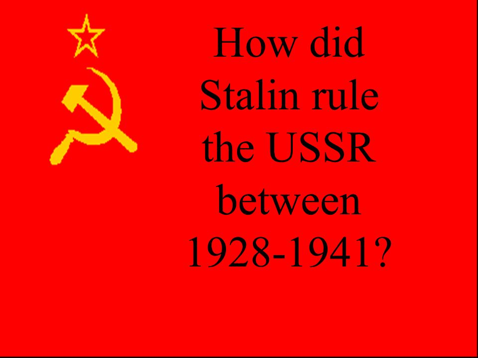 How did Stalin rule the USSR between 1928-1941