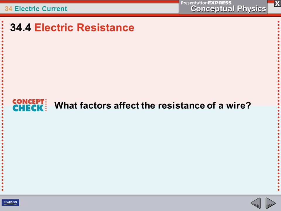 34.4 Electric Resistance What factors affect the resistance of a wire
