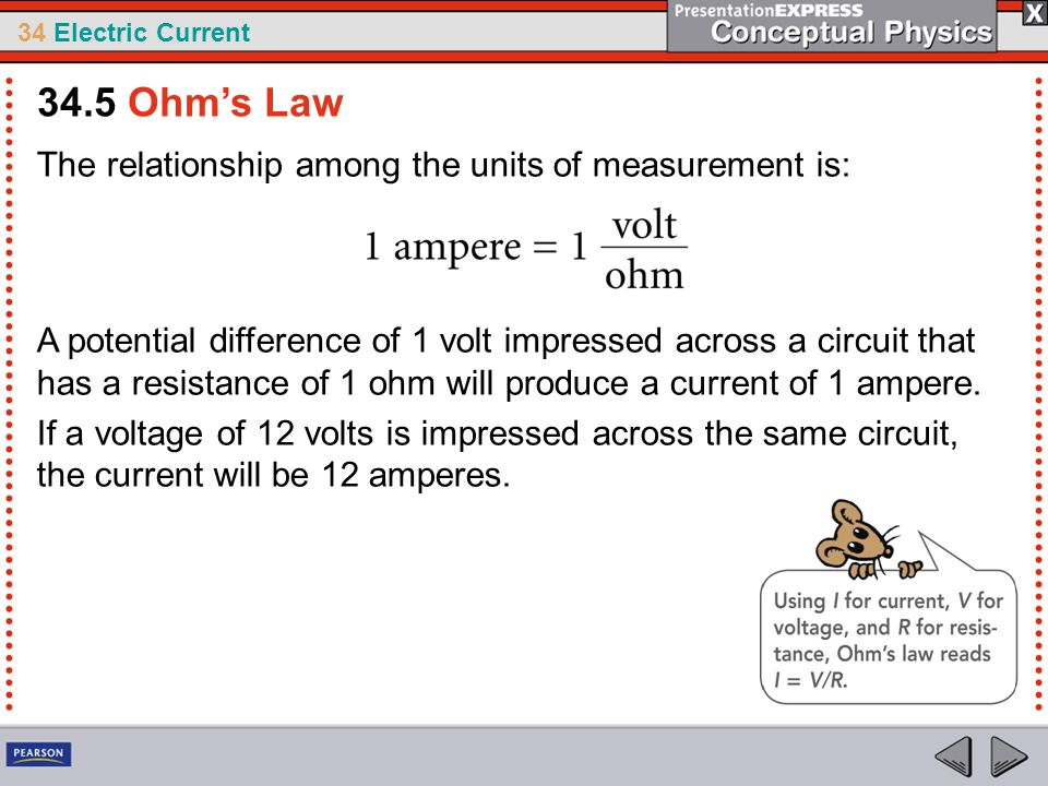 34.5 Ohm's Law The relationship among the units of measurement is:
