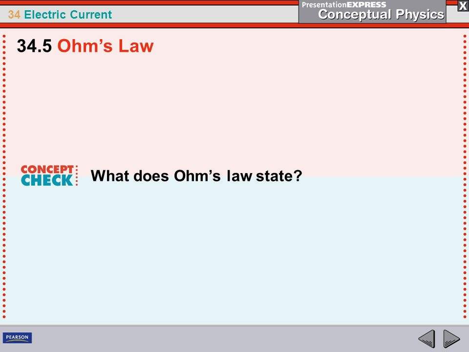34.5 Ohm's Law What does Ohm's law state