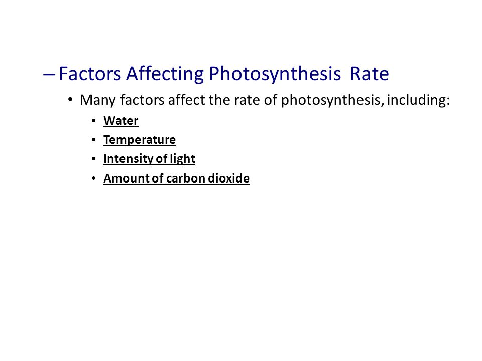 factors that affect rate of photosynthesis What is photosynthesis learn about the environmental factors that affect the rate at which photosynthesis happens then, take a quiz to test your.