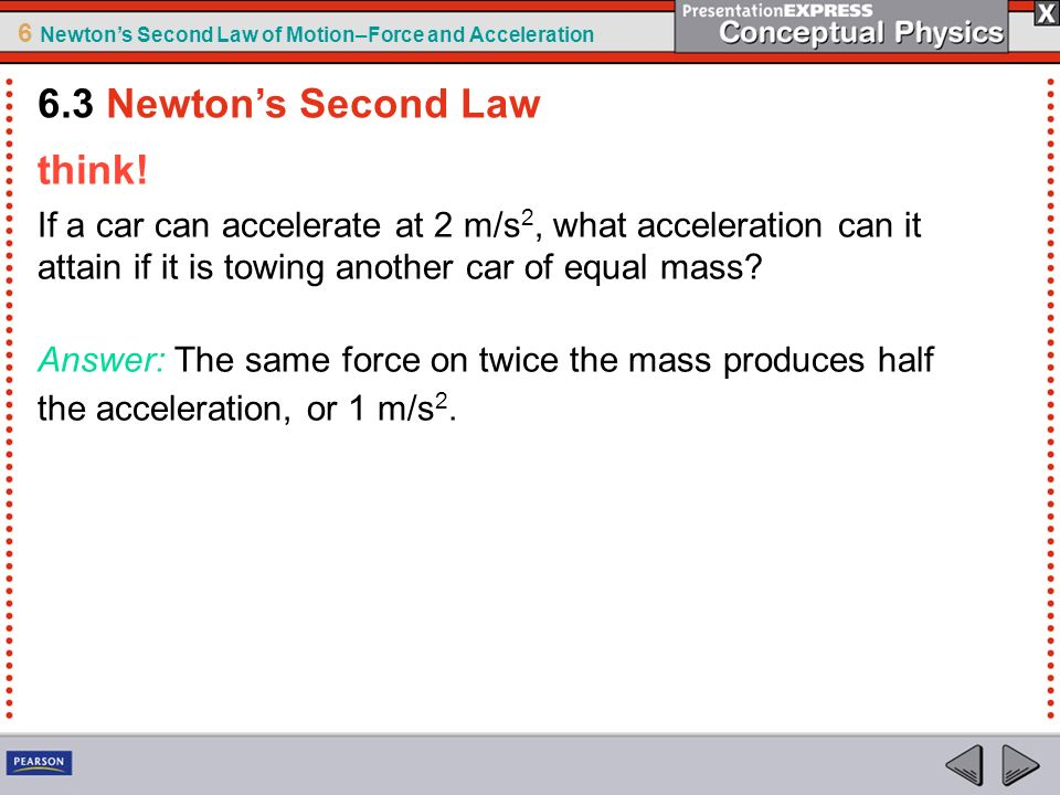 6.3 Newton's Second Law think!