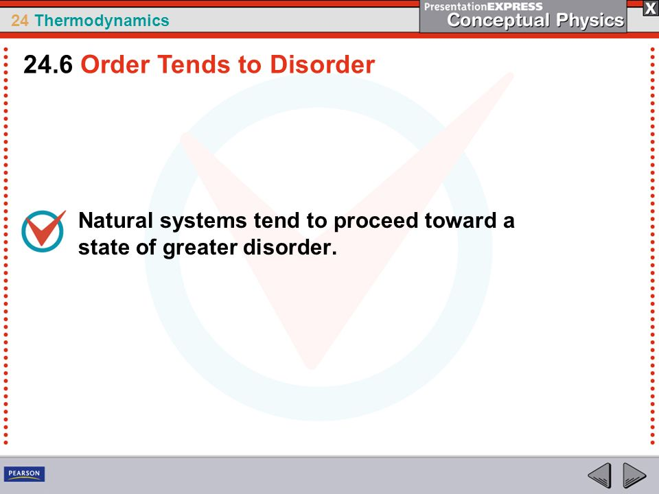 24.6 Order Tends to Disorder