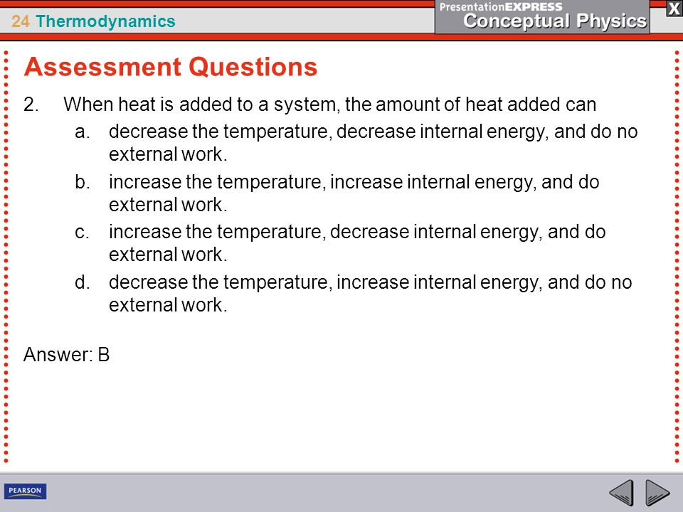 Assessment Questions When heat is added to a system, the amount of heat added can.