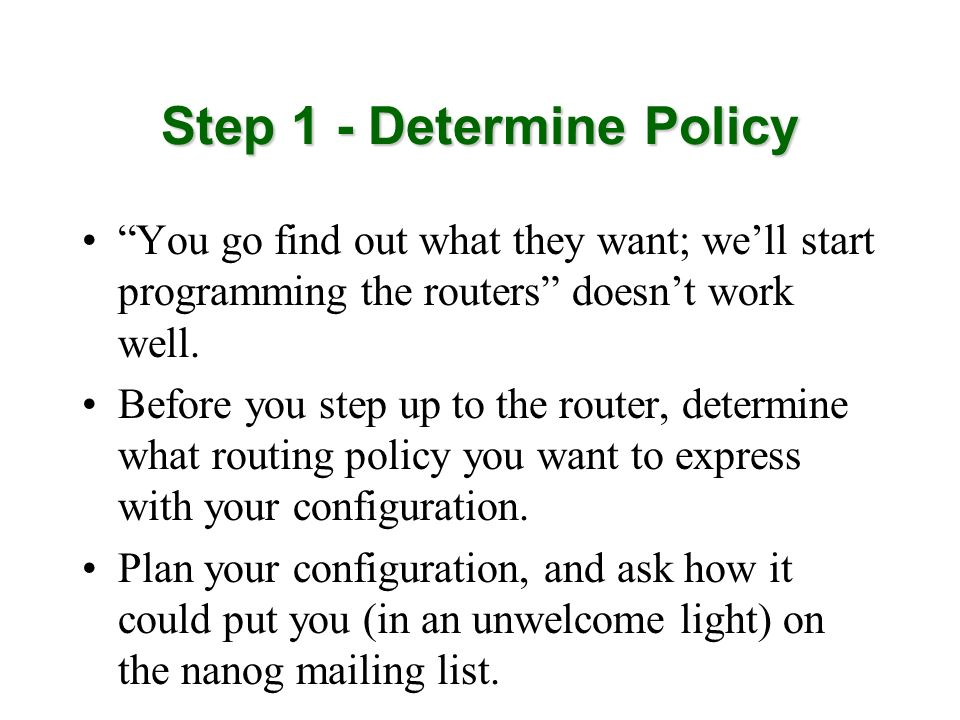 Step 1 - Determine Policy