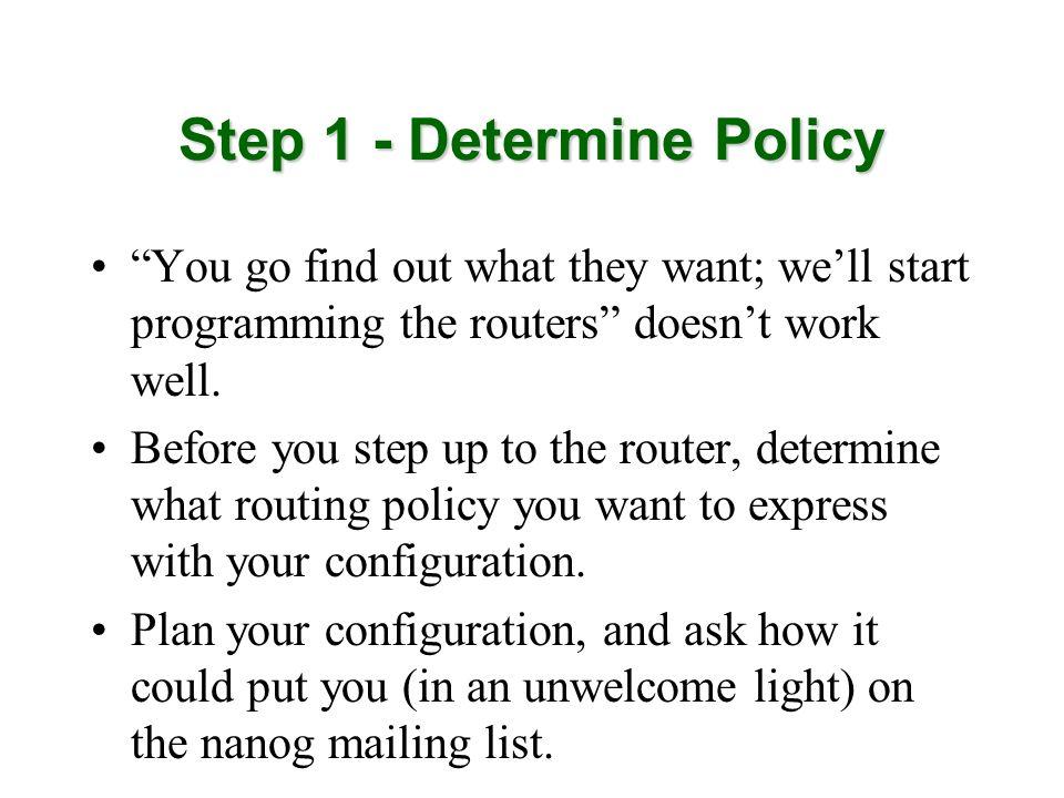 Step 1 - Determine Policy