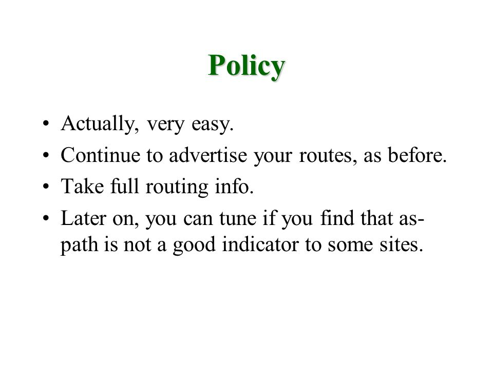 Policy Actually, very easy.