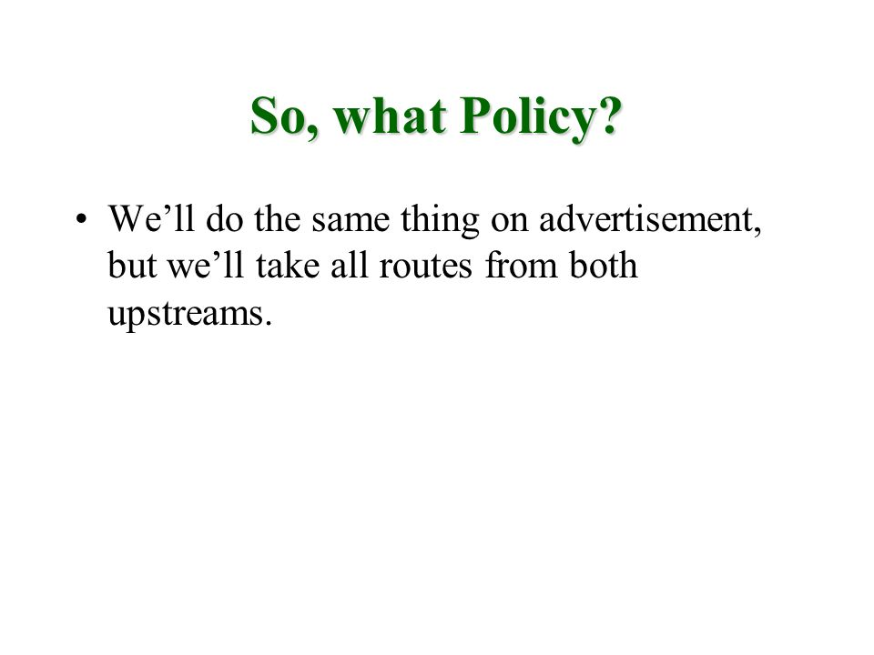 So, what Policy.