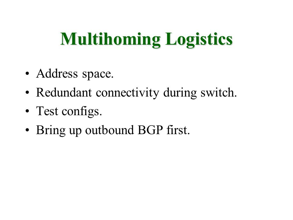 Multihoming Logistics