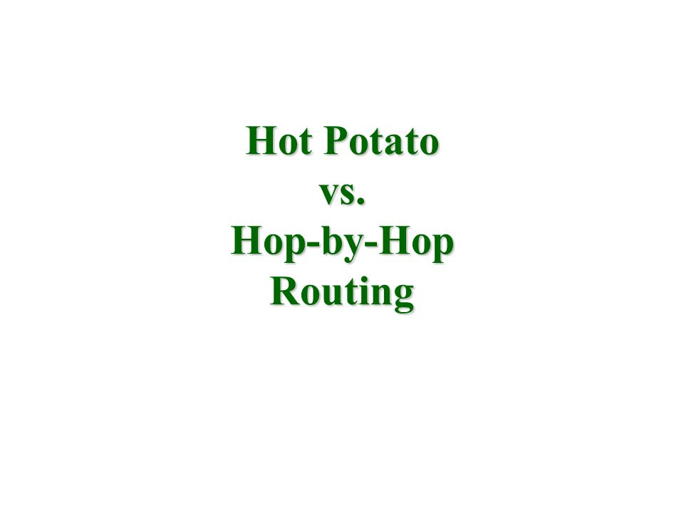 Hot Potato vs. Hop-by-Hop Routing