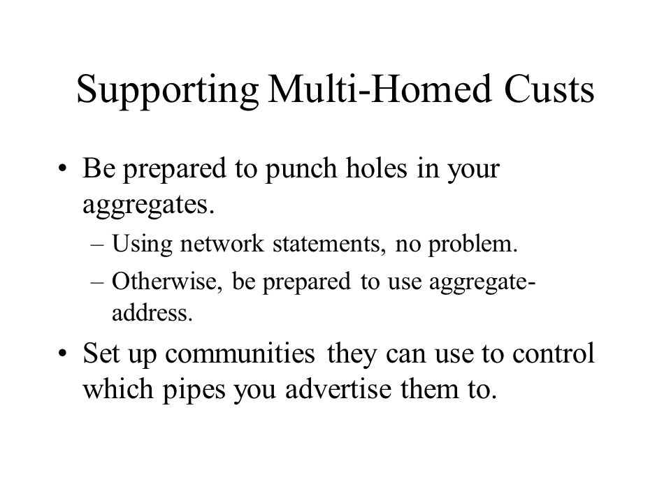 Supporting Multi-Homed Custs