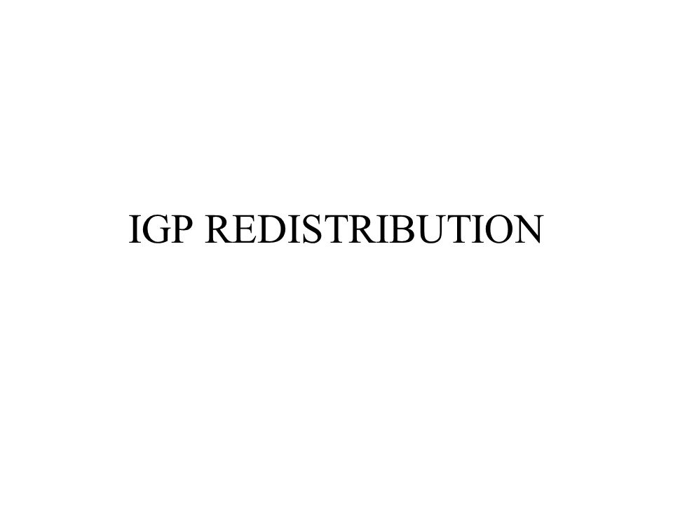 IGP REDISTRIBUTION
