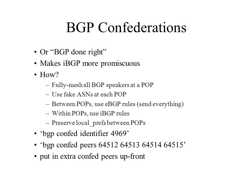 BGP Confederations Or BGP done right Makes iBGP more promiscuous