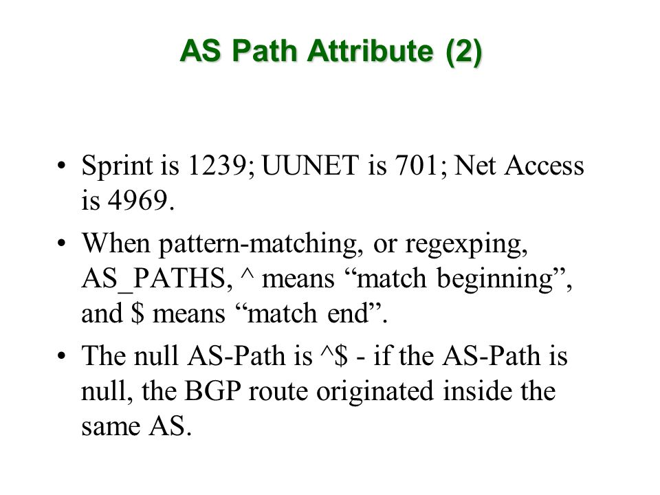AS Path Attribute (2) Sprint is 1239; UUNET is 701; Net Access is 4969.
