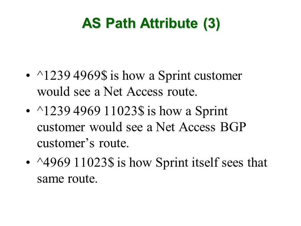 AS Path Attribute (3) ^1239 4969$ is how a Sprint customer would see a Net Access route.