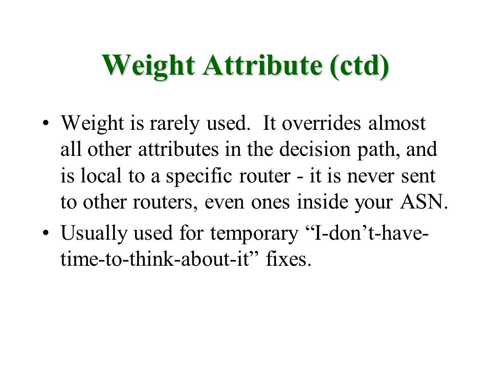 Weight Attribute (ctd)