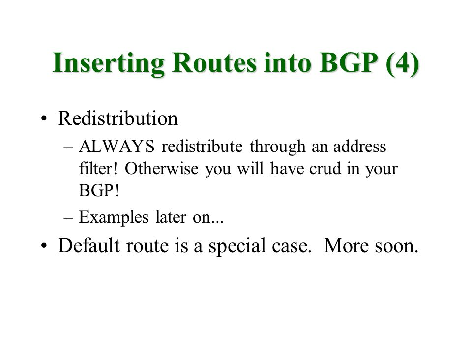 Inserting Routes into BGP (4)
