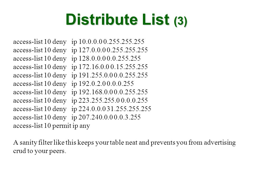 Distribute List (3) access-list 10 deny ip 10.0.0.0 0.255.255.255