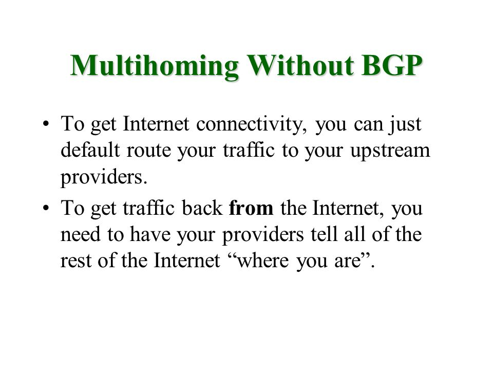 Multihoming Without BGP
