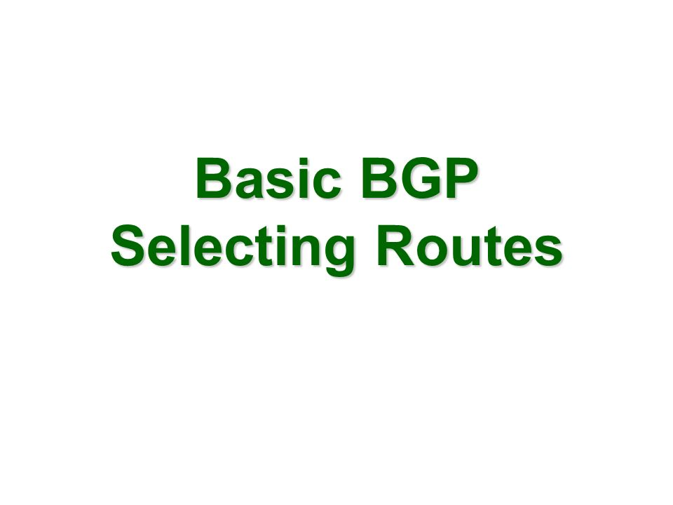 Basic BGP Selecting Routes