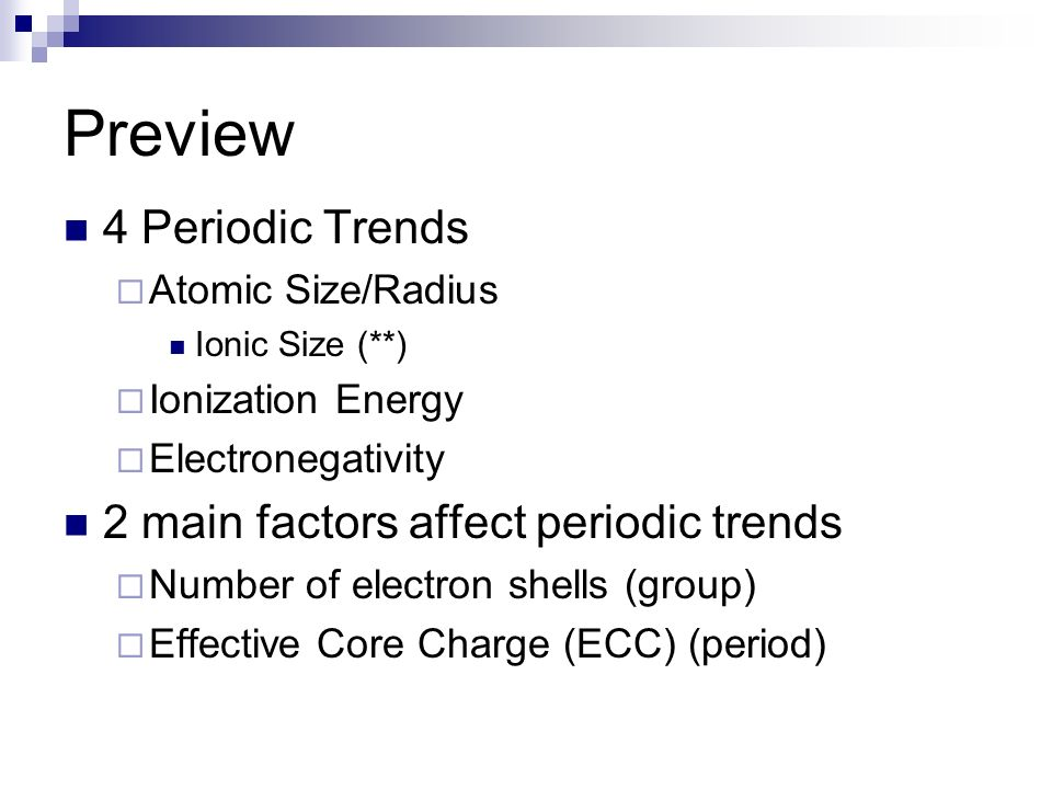 Preview 4 Periodic Trends 2 main factors affect periodic trends