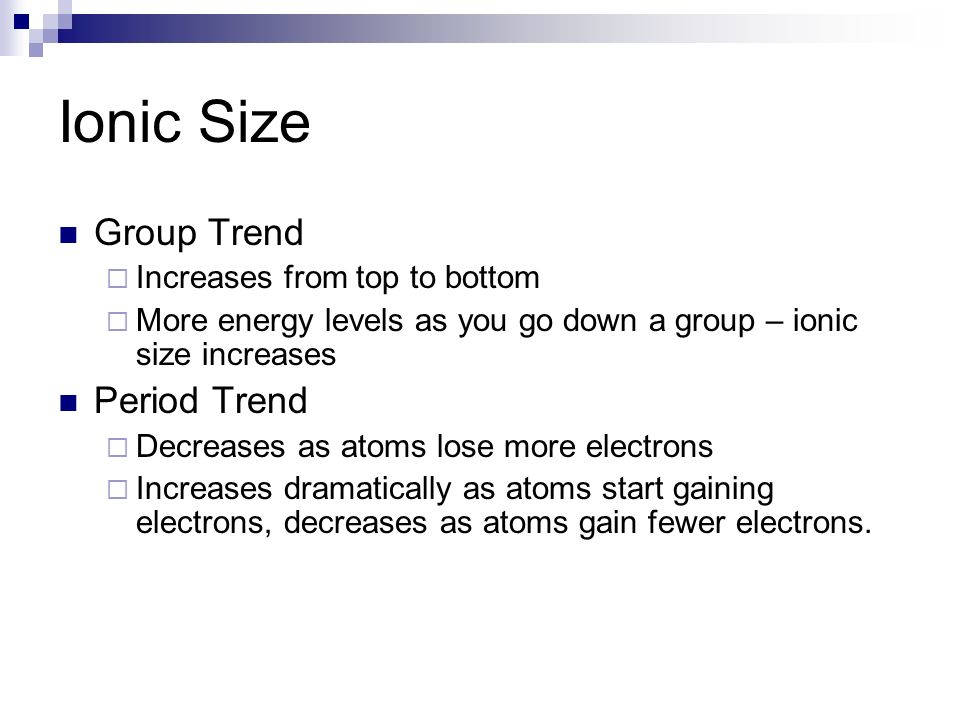 Ionic Size Group Trend Period Trend Increases from top to bottom