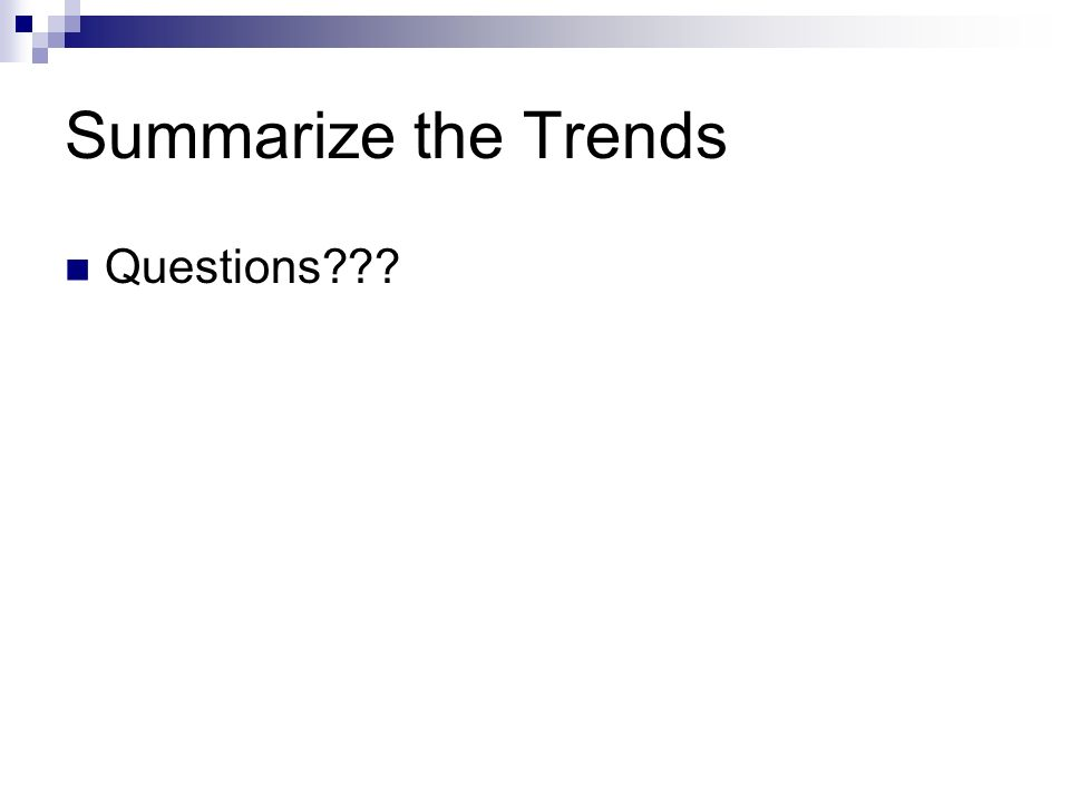 Summarize the Trends Questions
