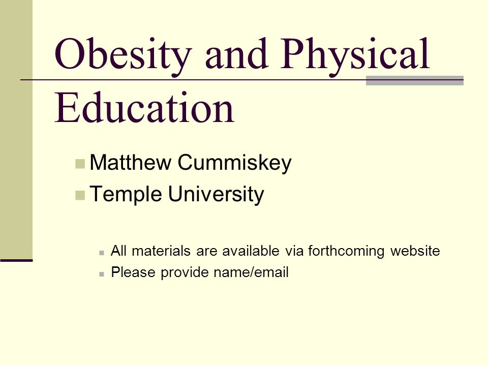 physical education and obesity Physical education, also known as phys ed, pe, gym, or gym class, and known  in many  australia[edit] in australia, physical education was first made an  important part of the curriculum in government primary and secondary schools in  1981.