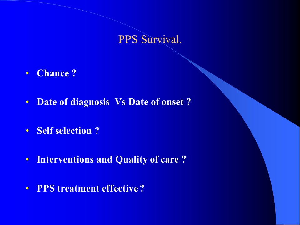 PPS Survival. Chance Date of diagnosis Vs Date of onset