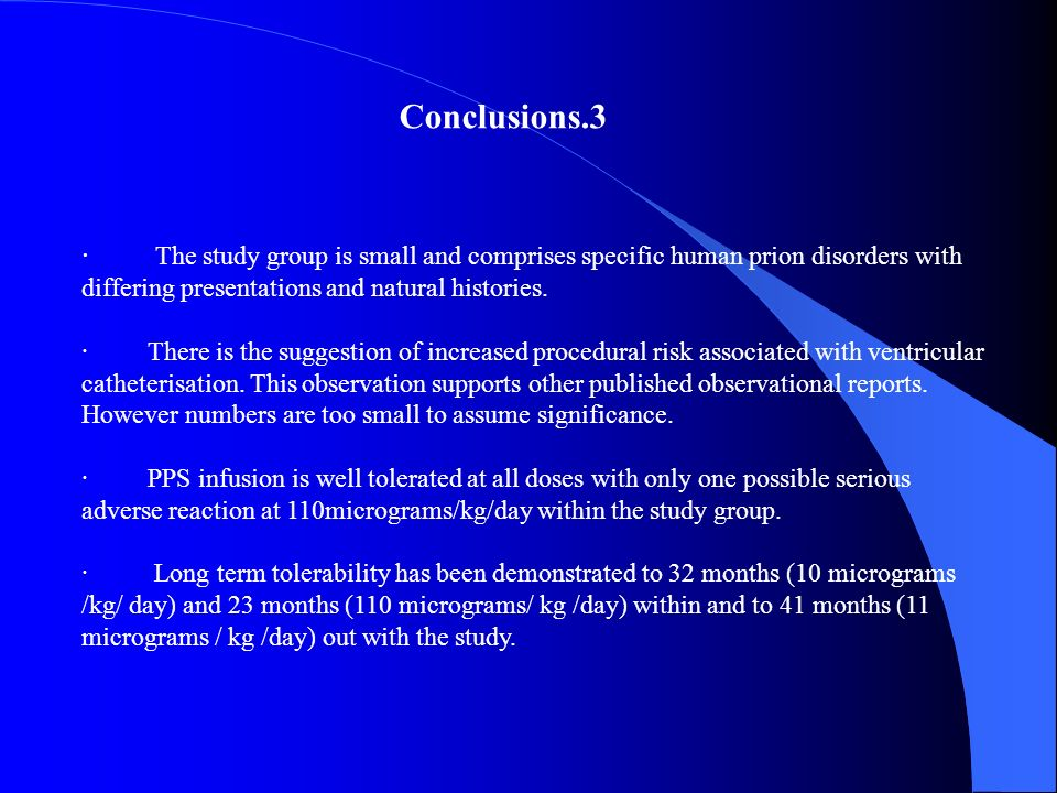 Conclusions.3 · The study group is small and comprises specific human prion disorders with differing presentations and natural histories.