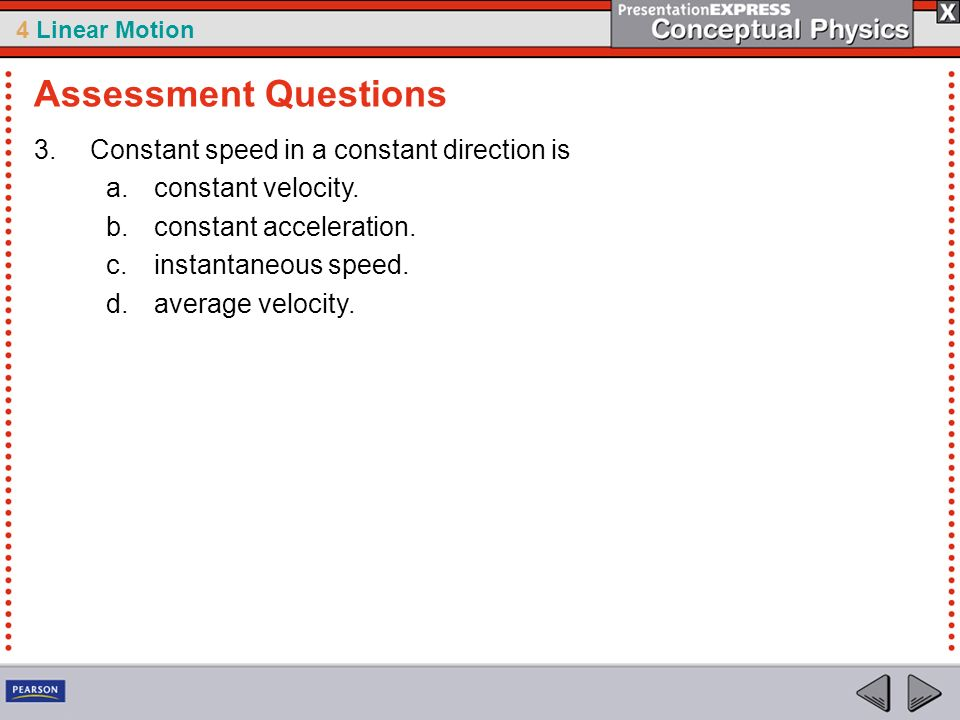 Assessment Questions Constant speed in a constant direction is