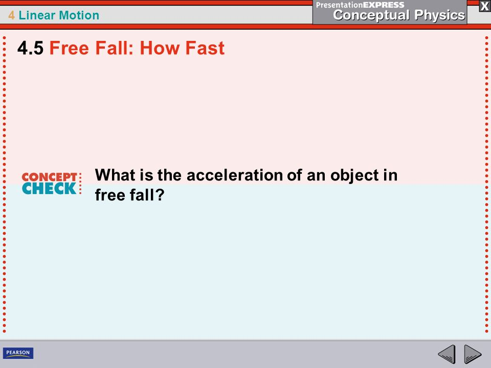 4.5 Free Fall: How Fast What is the acceleration of an object in free fall
