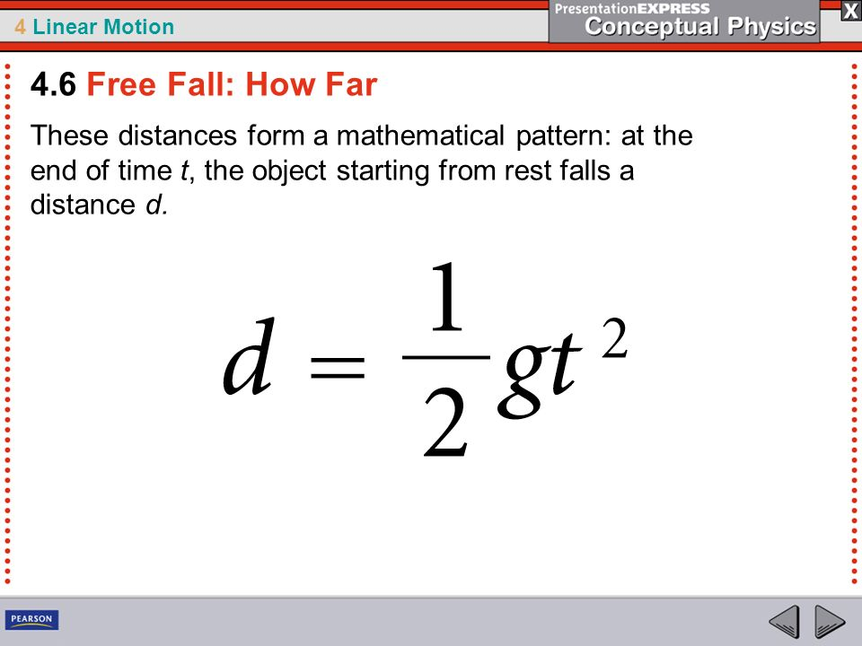 4.6 Free Fall: How Far These distances form a mathematical pattern: at the end of time t, the object starting from rest falls a distance d.
