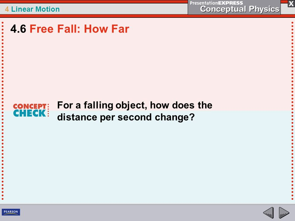 4.6 Free Fall: How Far For a falling object, how does the distance per second change
