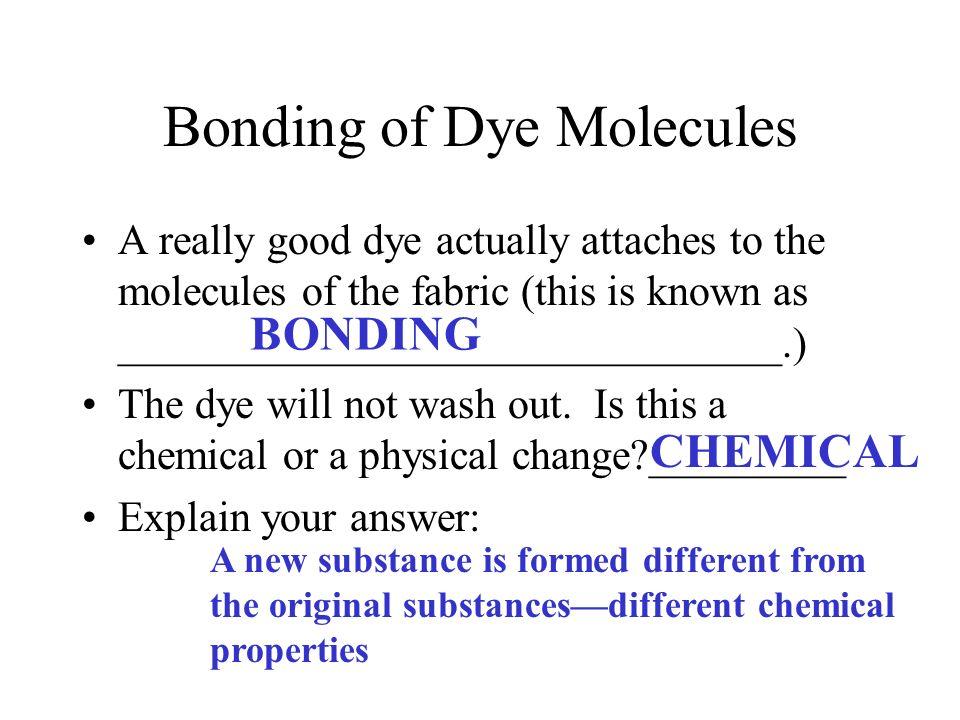 Bonding of Dye Molecules