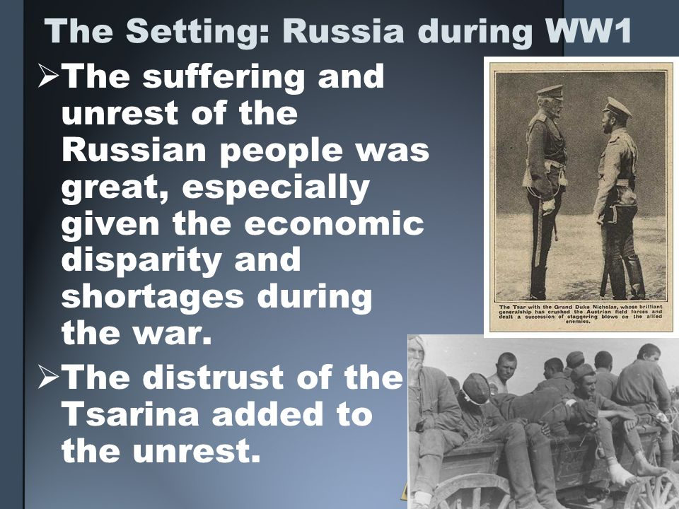 The Setting: Russia during WW1