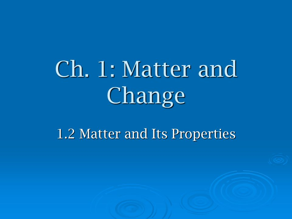 1.2 Matter and Its Properties