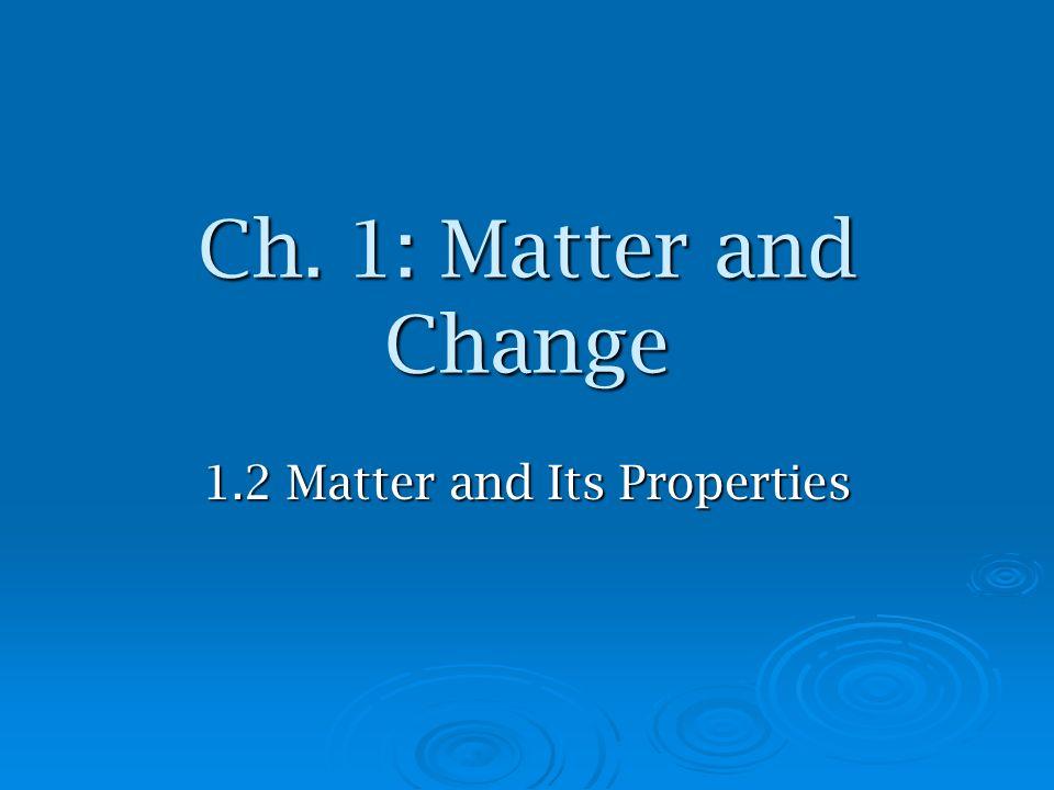 1.2 Matter and Its Properties