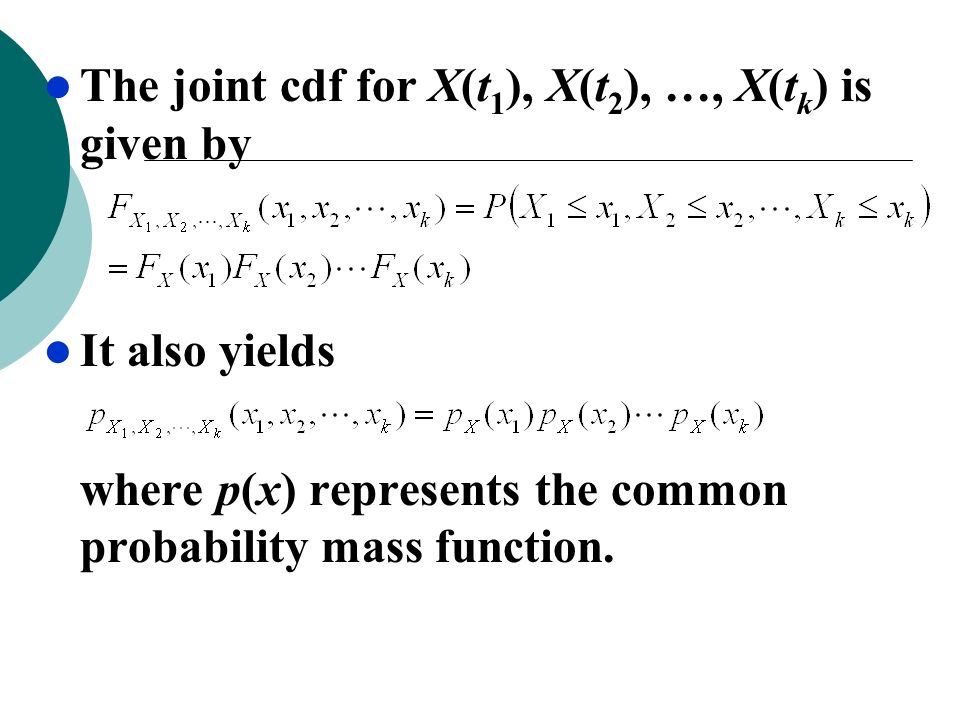 The joint cdf for X(t1), X(t2), …, X(tk) is given by