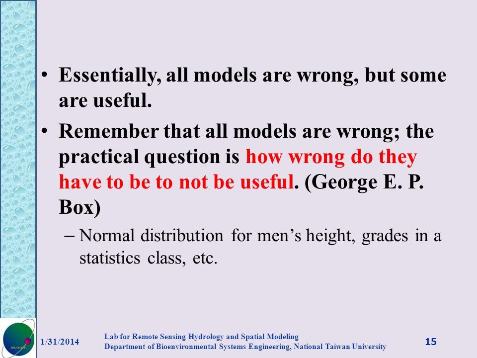Essentially, all models are wrong, but some are useful.