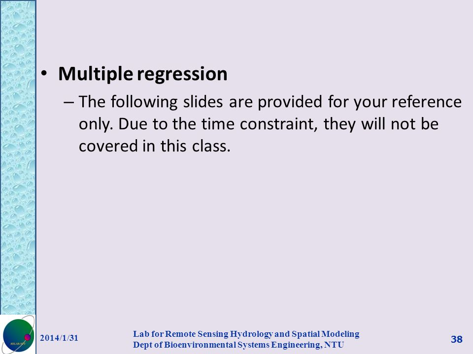 Multiple regression The following slides are provided for your reference only. Due to the time constraint, they will not be covered in this class.