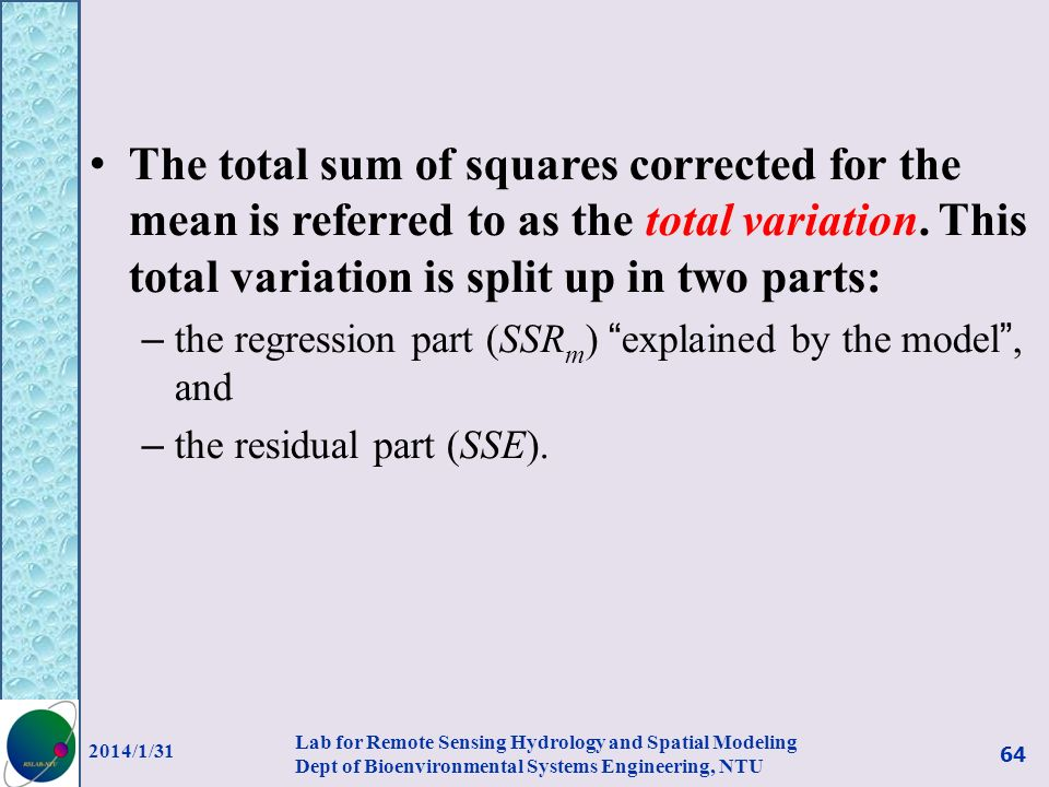 The total sum of squares corrected for the mean is referred to as the total variation. This total variation is split up in two parts: