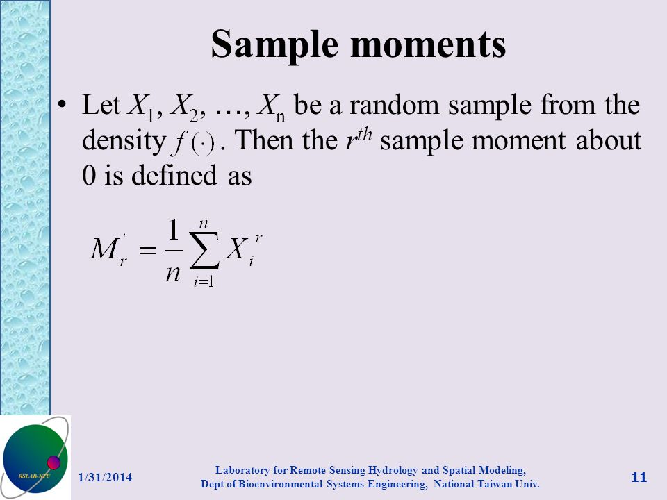 Sample moments Let X1, X2, …, Xn be a random sample from the density . Then the rth sample moment about 0 is defined as.