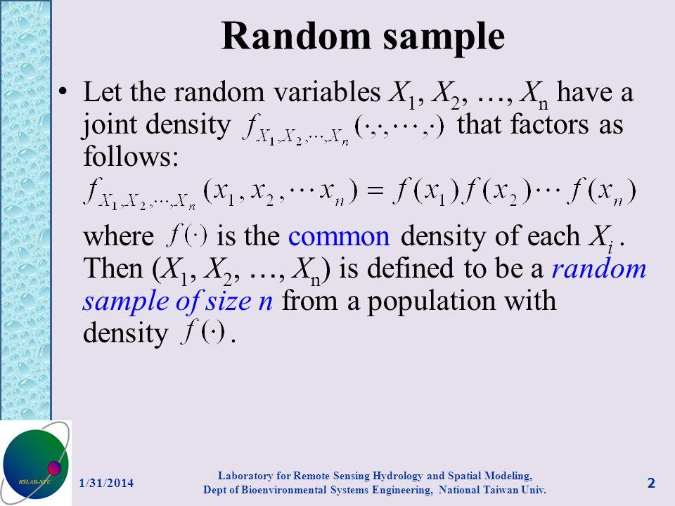 Random sample Let the random variables X1, X2, …, Xn have a joint density that factors as follows: