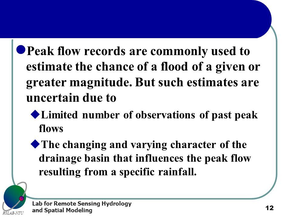 Peak flow records are commonly used to estimate the chance of a flood of a given or greater magnitude. But such estimates are uncertain due to