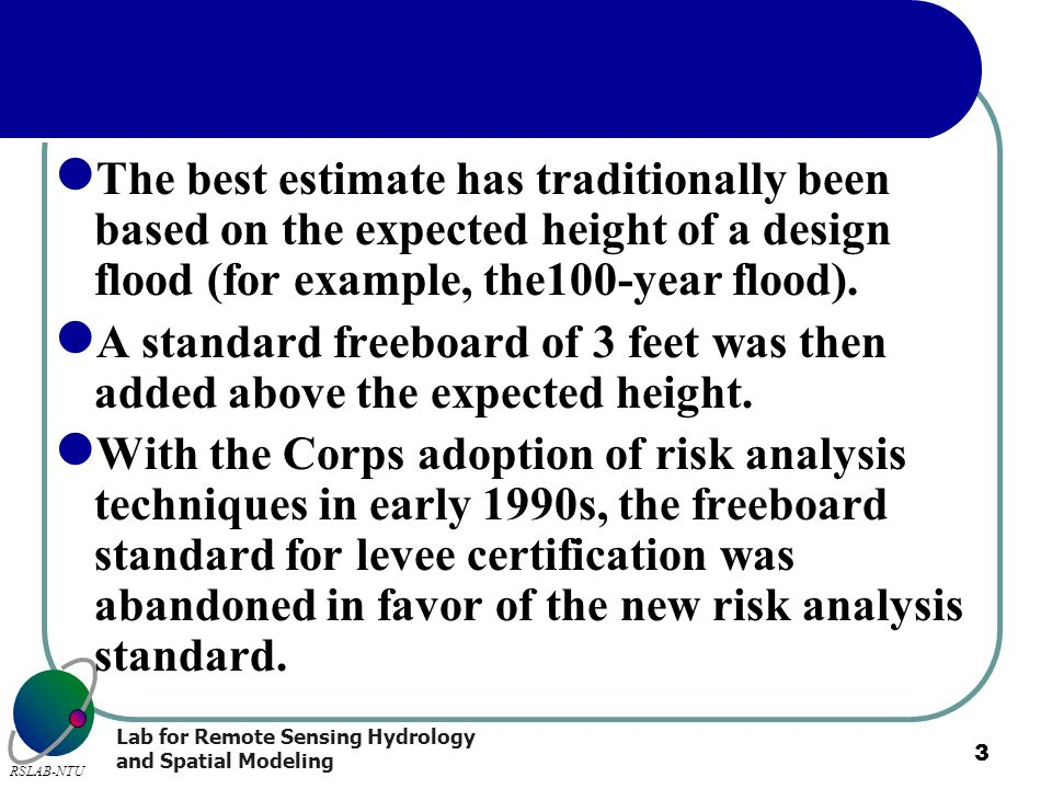 The best estimate has traditionally been based on the expected height of a design flood (for example, the100-year flood).