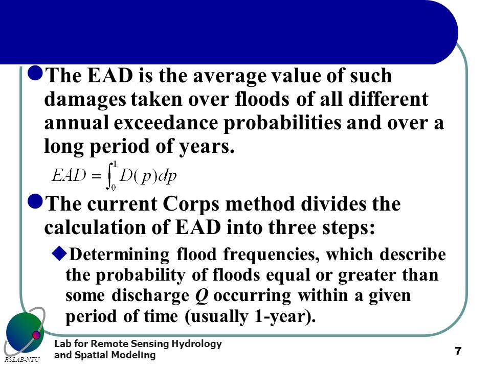 The EAD is the average value of such damages taken over floods of all different annual exceedance probabilities and over a long period of years.